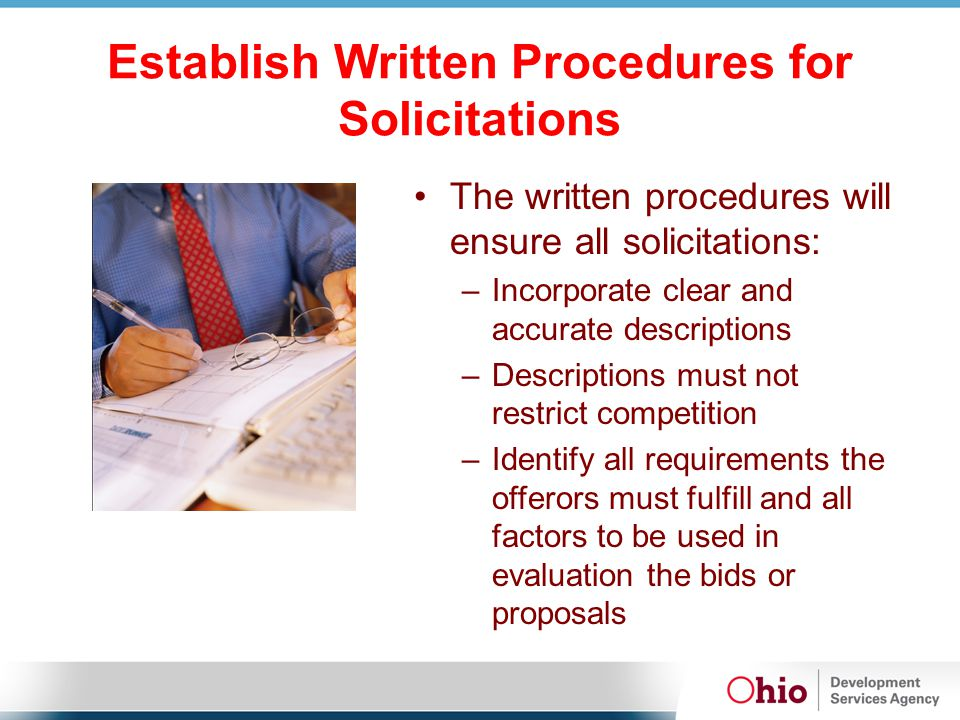 Establish Written Procedures for Solicitations The written procedures will ensure all solicitations: – Incorporate clear and accurate descriptions – D