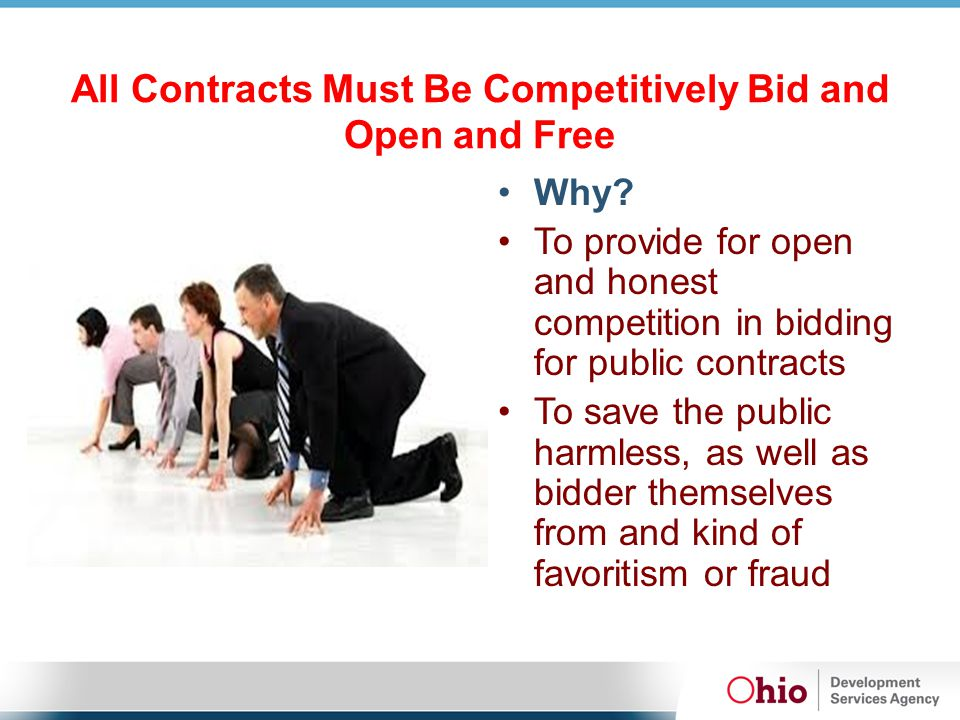 General Contract Requirements Grantee must retain a copy of the bid documents, specifications, contract and any change orders on file Budget and scope of work must match grant agreement Plans must be reviewed and certified by state registered engineer or architect Grantee Auditor must certify that funds are available Grantee legal counsel must certify contract is to form