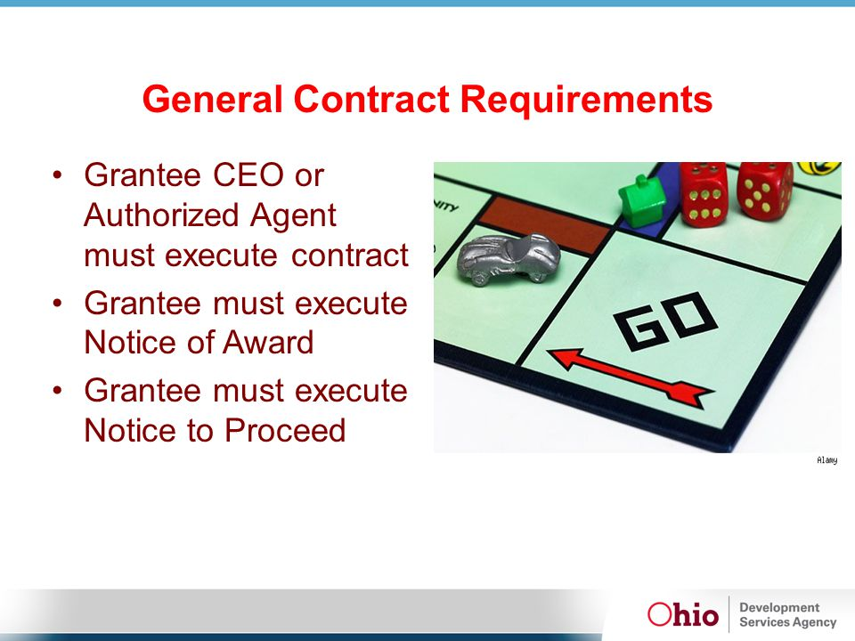 General Contract Requirements Grantee CEO or Authorized Agent must execute contract Grantee must execute Notice of Award Grantee must execute Notice t