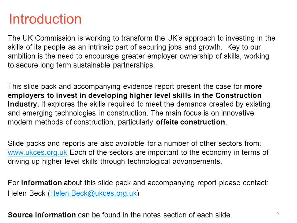 Introduction The UK Commission is working to transform the UKs approach to investing in the skills of its people as an intrinsic part of securing jobs
