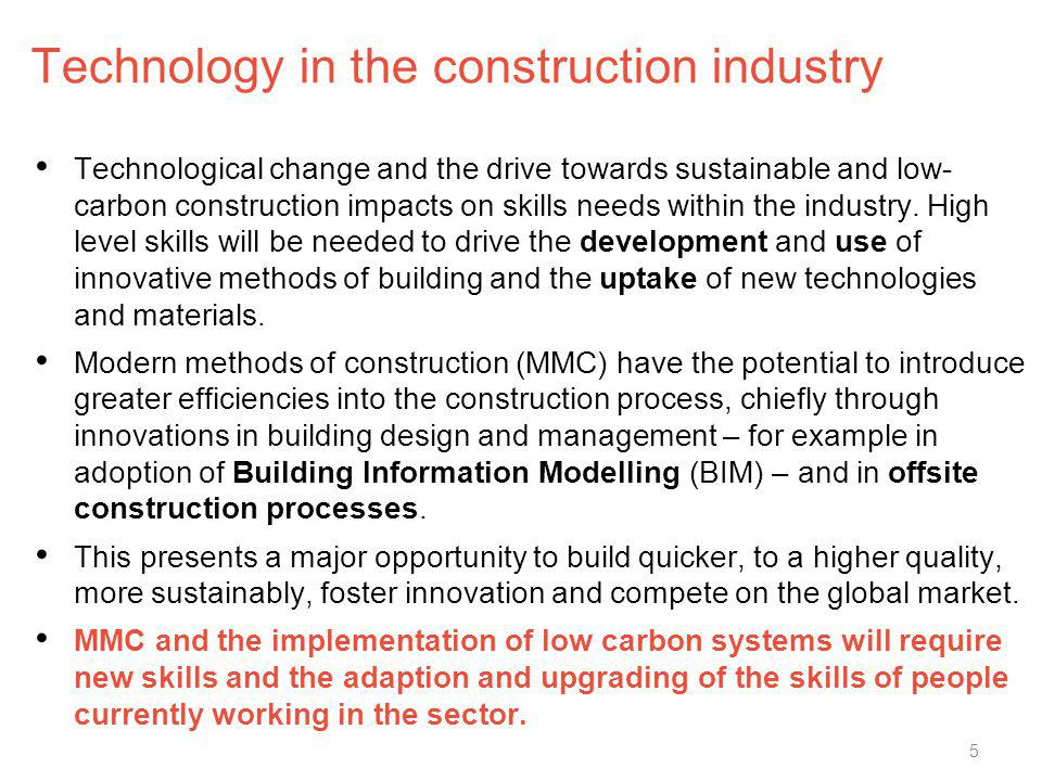 Technology in the construction industry Technological change and the drive towards sustainable and low- carbon construction impacts on skills needs wi