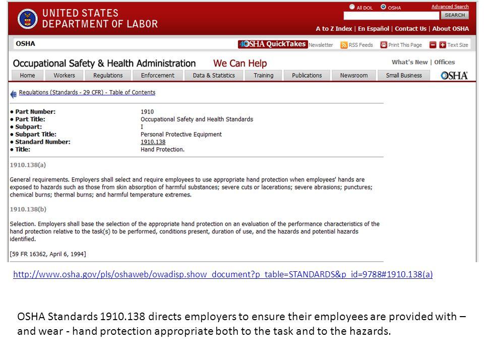 http://www.osha.gov/pls/oshaweb/owadisp.show_document?p_table=STANDARDS&p_id=9788#1910.138(a) OSHA Standards 1910.138 directs employers to ensure thei