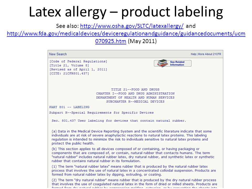 Latex allergy – product labeling See also: http://www.osha.gov/SLTC/latexallergy/ and http://www.fda.gov/medicaldevices/deviceregulationandguidance/gu