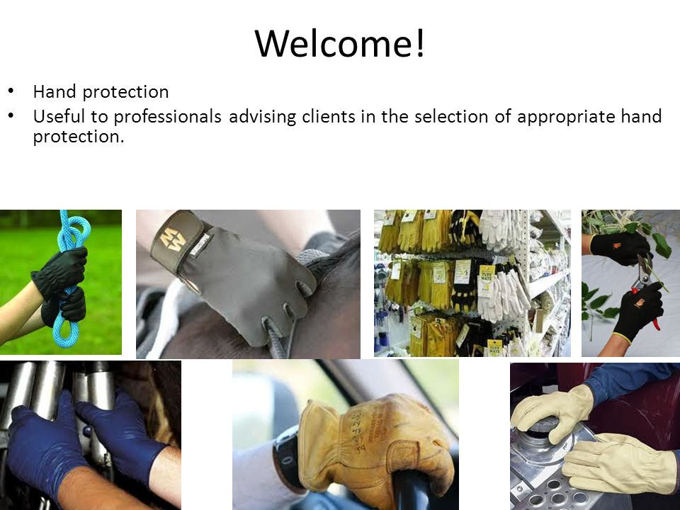 Overview Introduction; Definitions; The need for hand protection in construction; Hazards for the hands in construction; Reducing risk of hand injury; – Preventive (engineering) approach – Protective (PPE) approach PPE hand protection; – Creams - examples – Gloves - examples – Mittens - examples Human factors in the adoption of, or resistance to, using hand protection; References; Q&A.