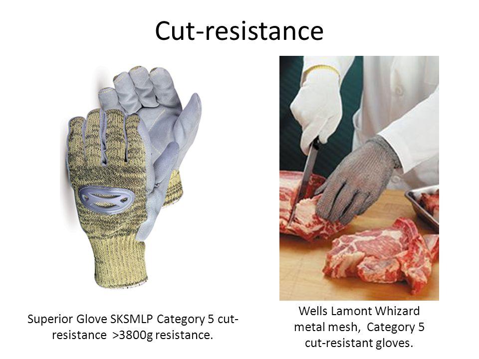 Cut-resistance Superior Glove SKSMLP Category 5 cut- resistance >3800g resistance. Wells Lamont Whizard metal mesh, Category 5 cut-resistant gloves.