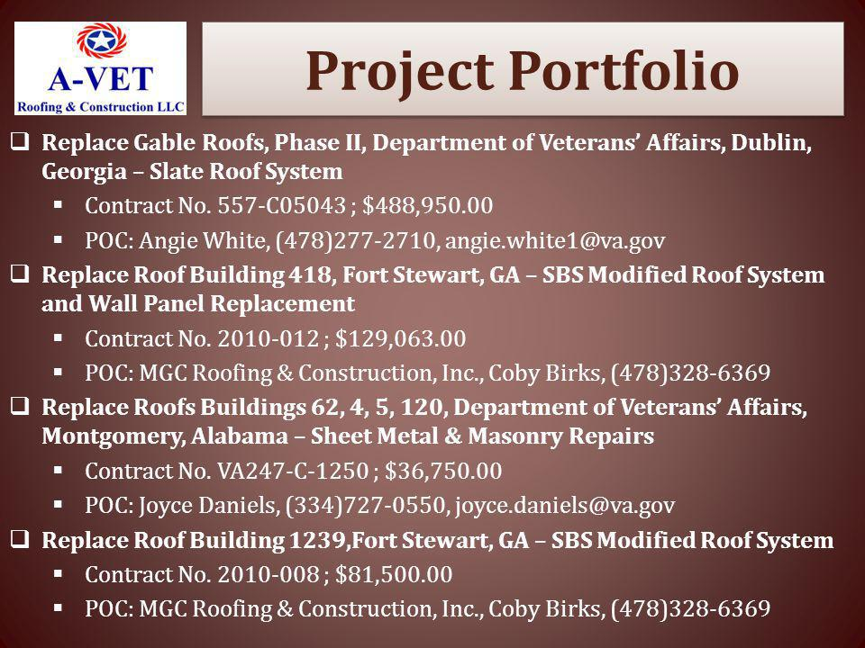 Project Portfolio Replace Gable Roofs, Phase II, Department of Veterans Affairs, Dublin, Georgia – Slate Roof System Contract No. 557-C05043 ; $488,95