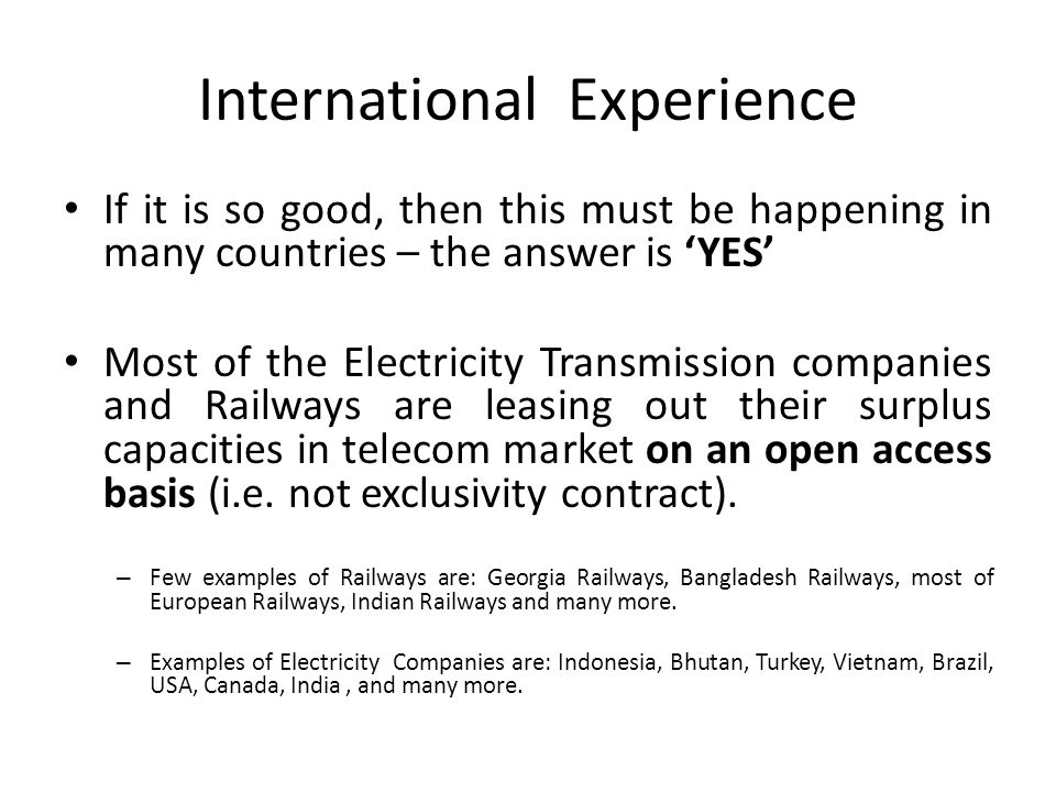 International Experience If it is so good, then this must be happening in many countries – the answer is YES Most of the Electricity Transmission comp