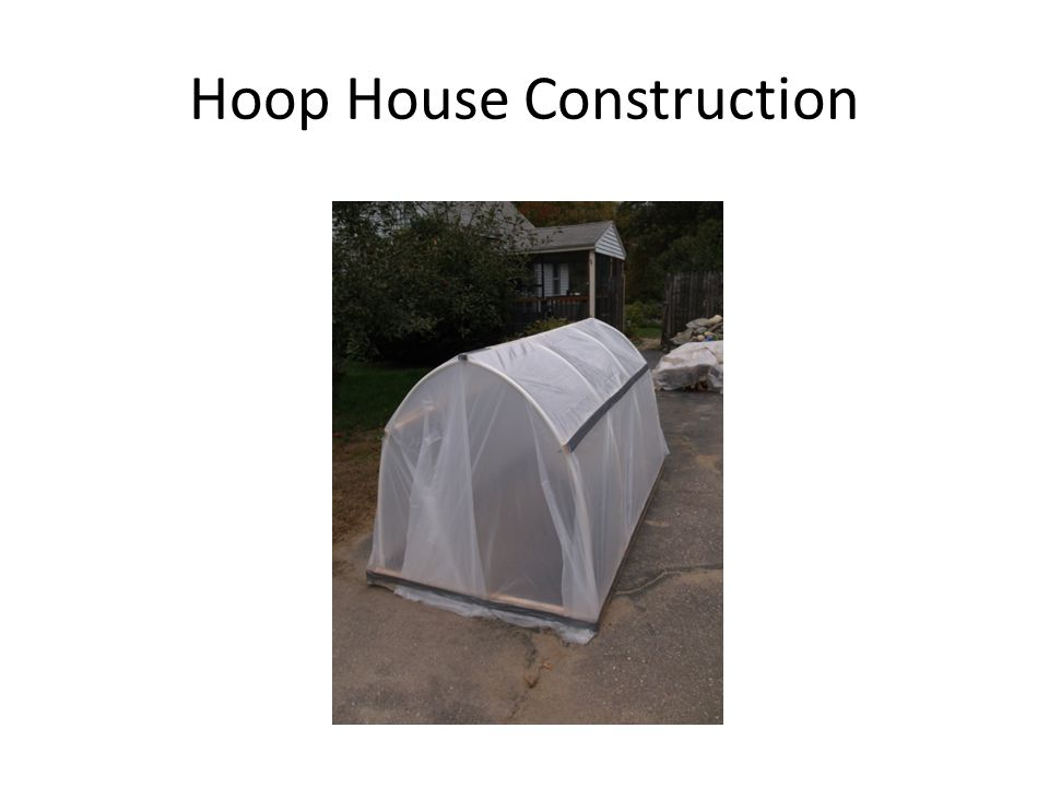 Hoop House Construction