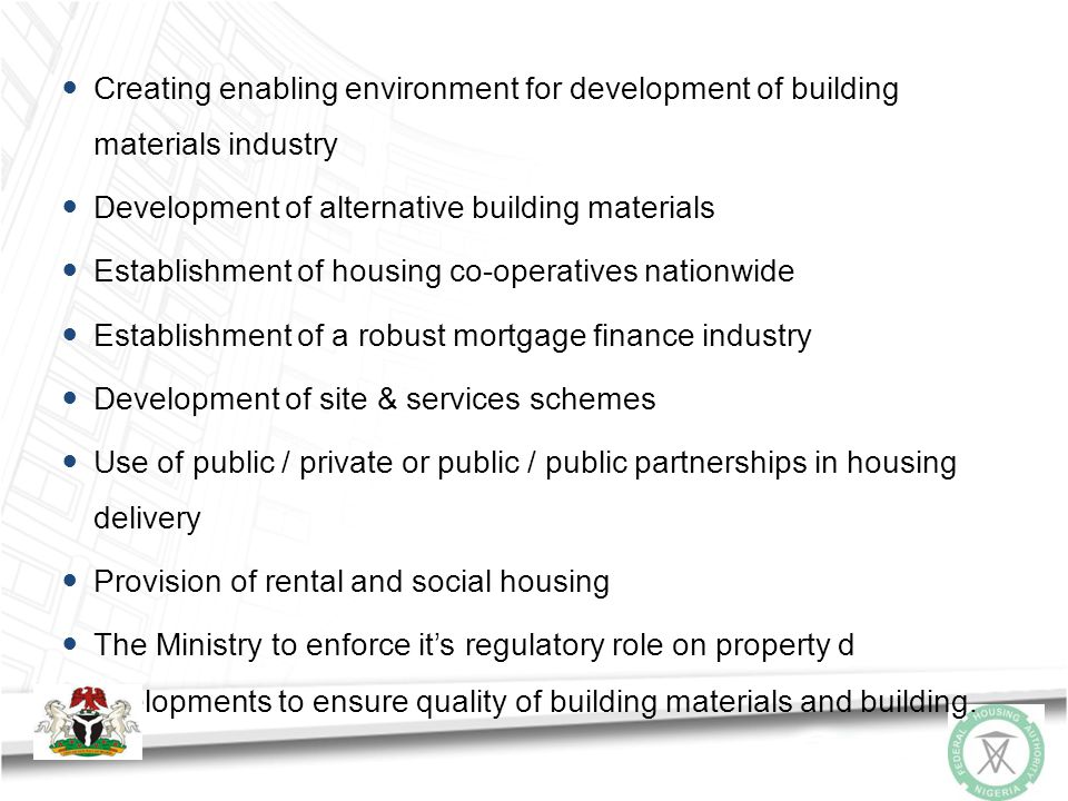 KEY NEXT STEPS Land reforms to ease access Review of relevant legislations Establishment of housing development standards regulatory body Enforcement