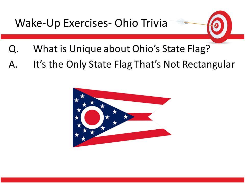 Wake-Up Exercises- Ohio Trivia Q.Ohio is Home to How Many U.S.