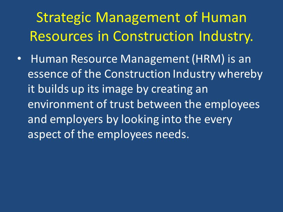 Strategic Management of Human Resources in Construction Industry.