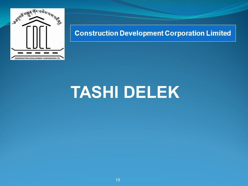 18 Construction Development Corporation Limited TASHI DELEK