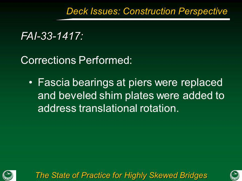 The State of Practice for Highly Skewed Bridges Deck Issues: Construction Perspective FAI-33-1417: Fascia bearings at piers were replaced and beveled