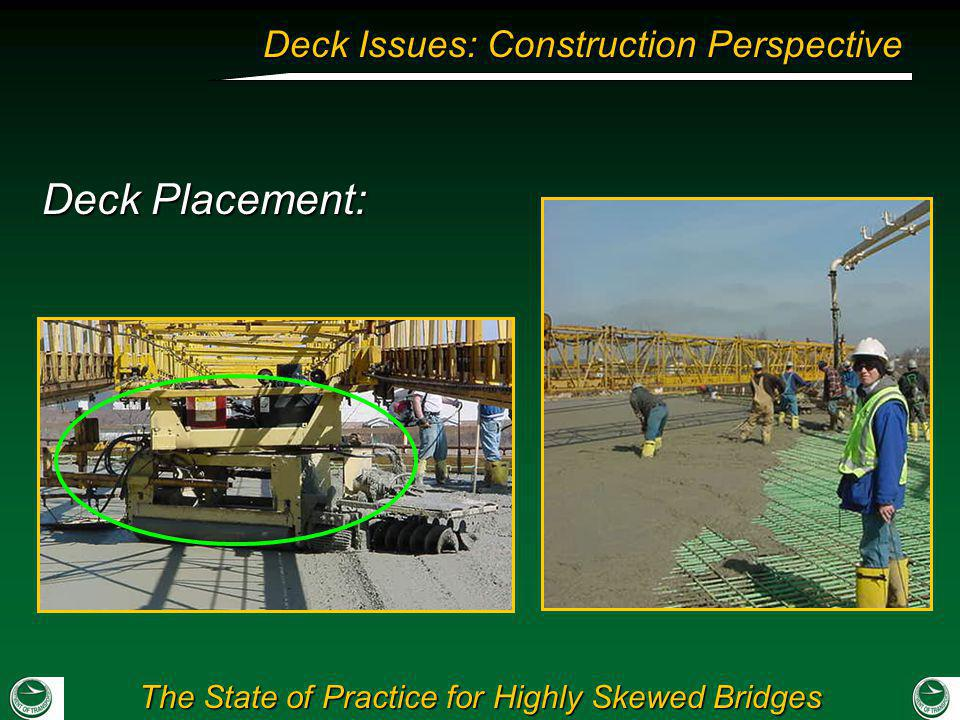 The State of Practice for Highly Skewed Bridges Deck Issues: Construction Perspective Deck Placement: