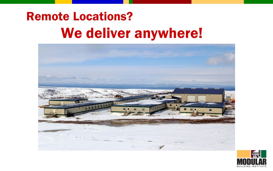 Remote Locations? We deliver anywhere!
