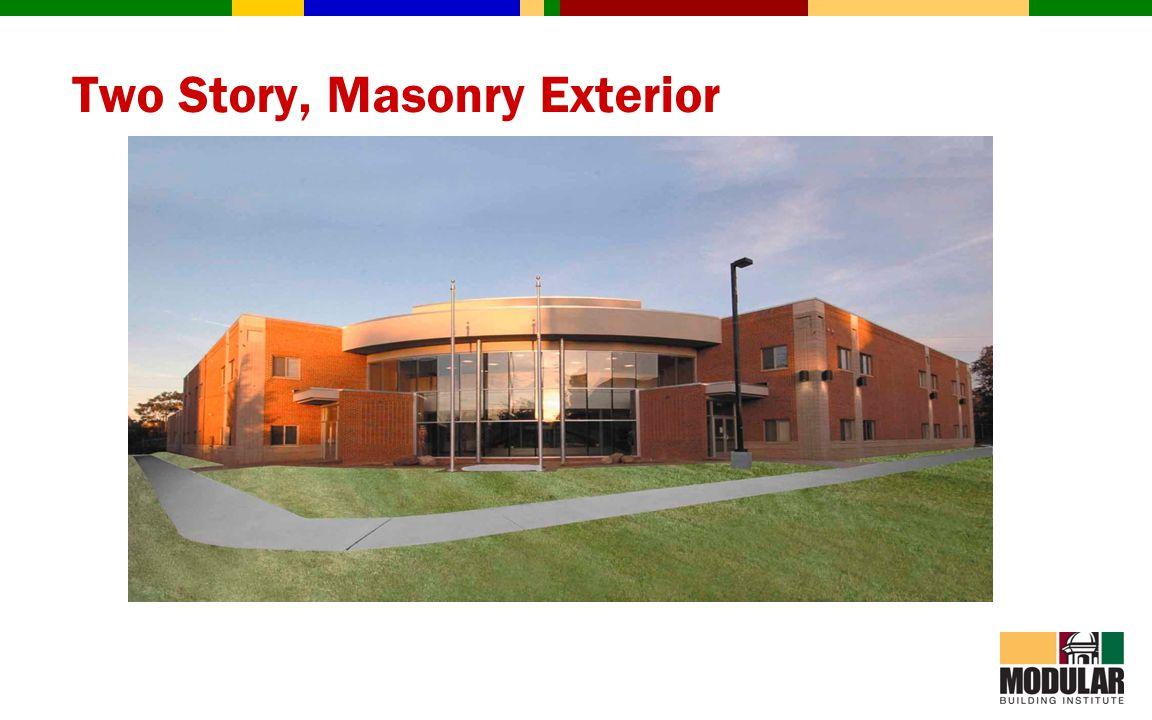 Two Story, Masonry Exterior