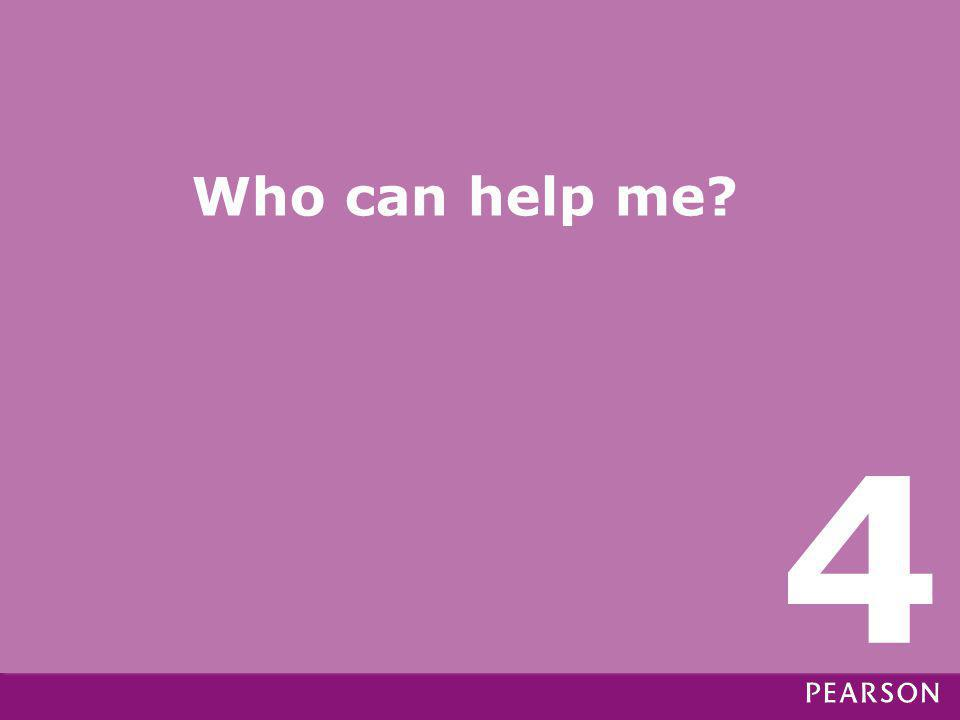 Who can help me? 4