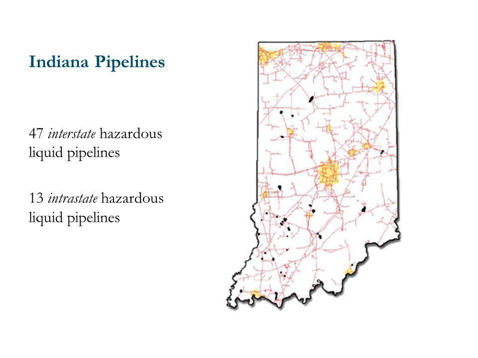 Indiana Pipelines 47 interstate hazardous liquid pipelines 13 intrastate hazardous liquid pipelines