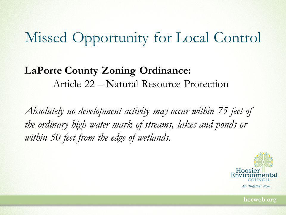 Missed Opportunity for Local Control LaPorte County Zoning Ordinance: Article 22 – Natural Resource Protection Absolutely no development activity may