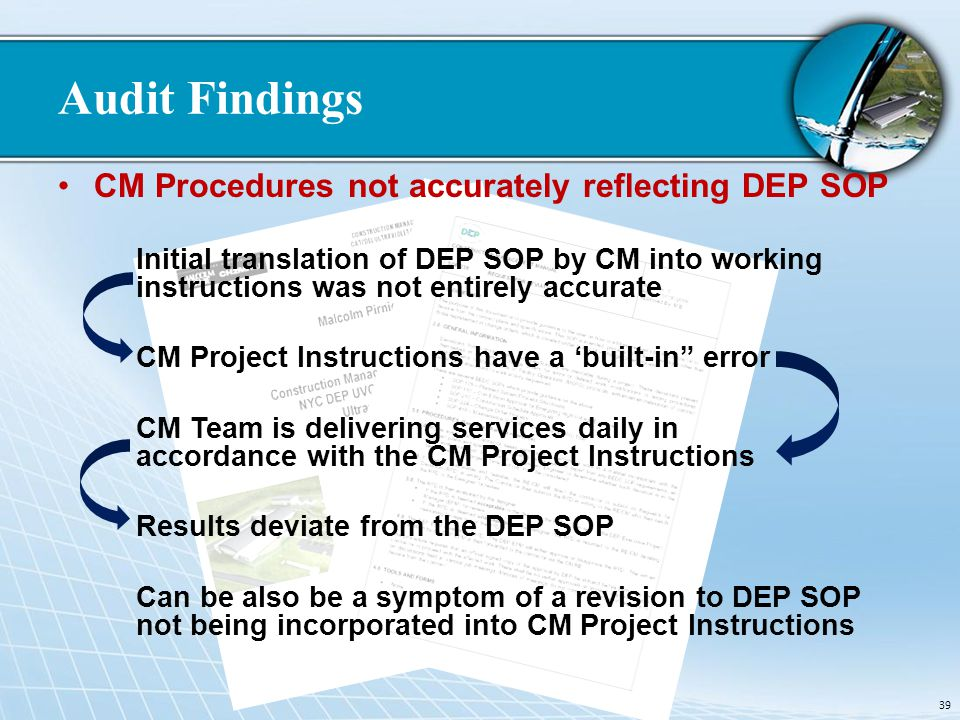 Audit Findings CM Procedures not accurately reflecting DEP SOP Initial translation of DEP SOP by CM into working instructions was not entirely accurat