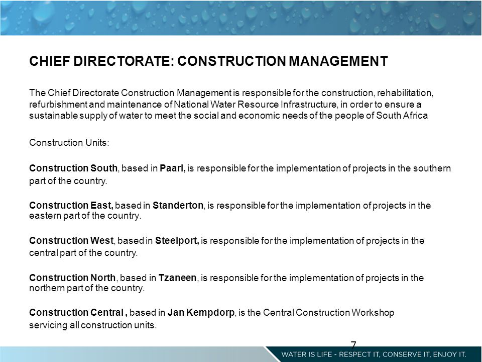 CHIEF DIRECTORATE: CONSTRUCTION MANAGEMENT The Chief Directorate Construction Management is responsible for the construction, rehabilitation, refurbis