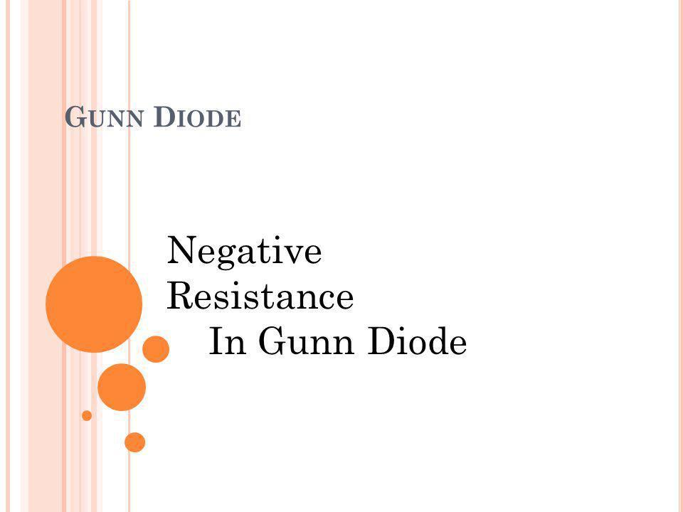 G UNN D IODE Negative Resistance In Gunn Diode