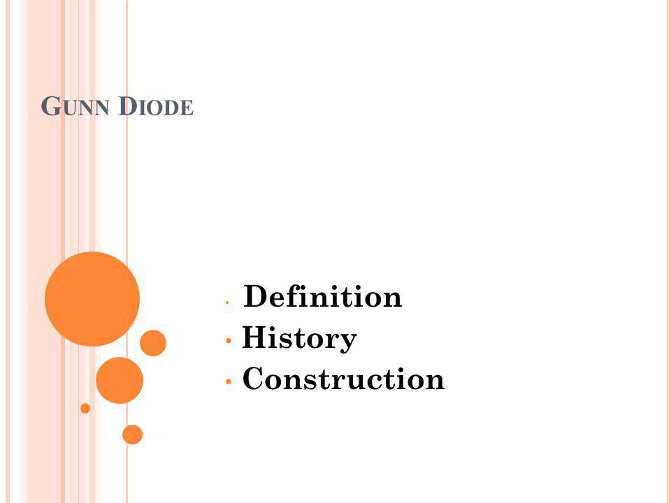 G UNN D IODE Definition History Construction