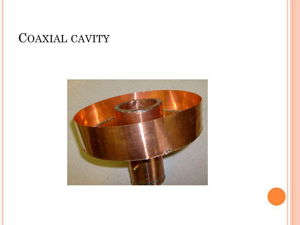 C OAXIAL CAVITY