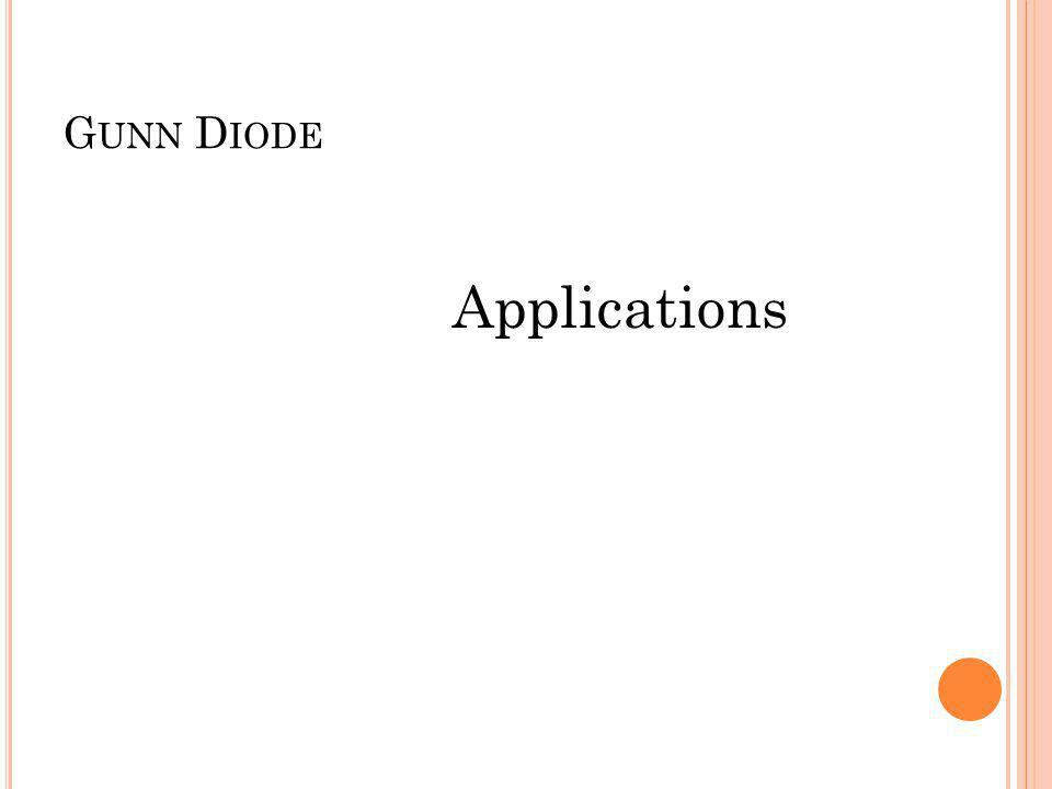 G UNN D IODE Applications