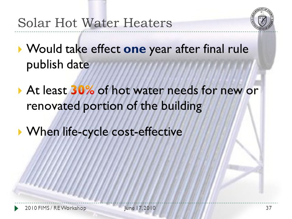 Solar Hot Water Heaters June 17, 20102010 FIMS / RE Workshop37