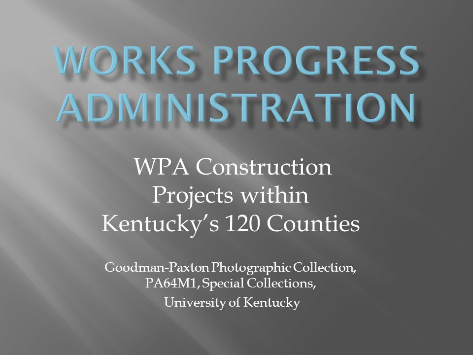 WPA Construction Projects within Kentuckys 120 Counties Goodman-Paxton Photographic Collection, PA64M1, Special Collections, University of Kentucky