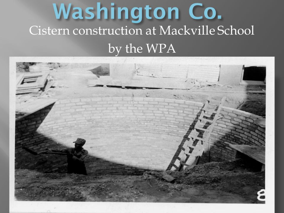 Cistern construction at Mackville School by the WPA