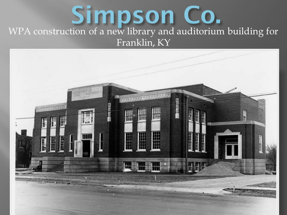 WPA construction of a new library and auditorium building for Franklin, KY