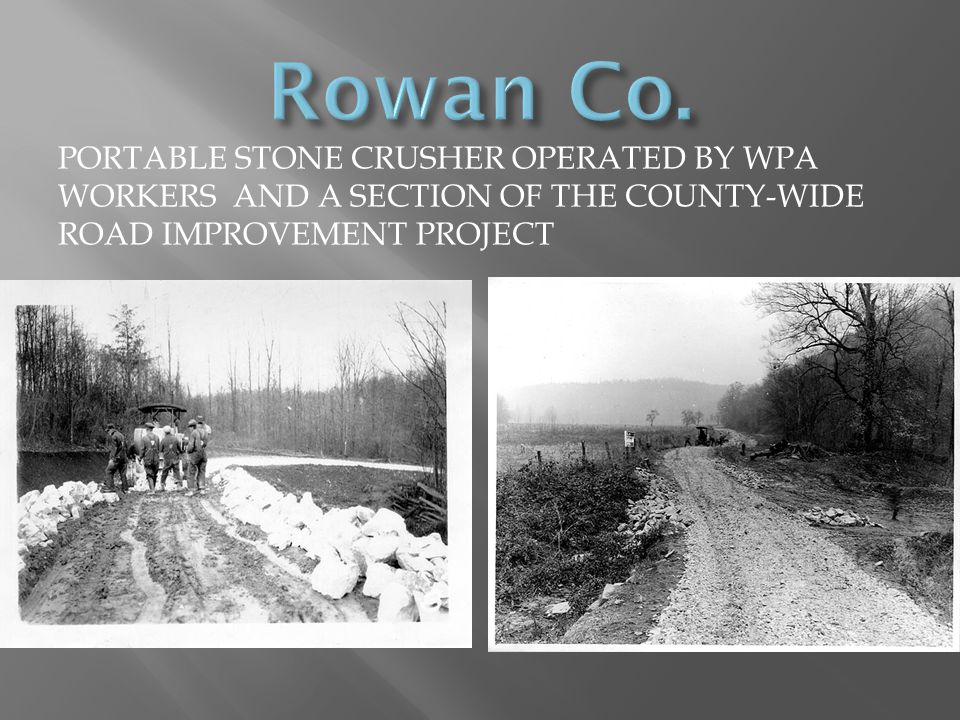 PORTABLE STONE CRUSHER OPERATED BY WPA WORKERS AND A SECTION OF THE COUNTY-WIDE ROAD IMPROVEMENT PROJECT