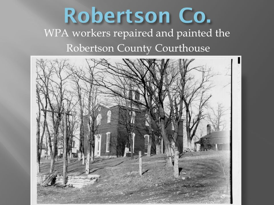 WPA workers repaired and painted the Robertson County Courthouse