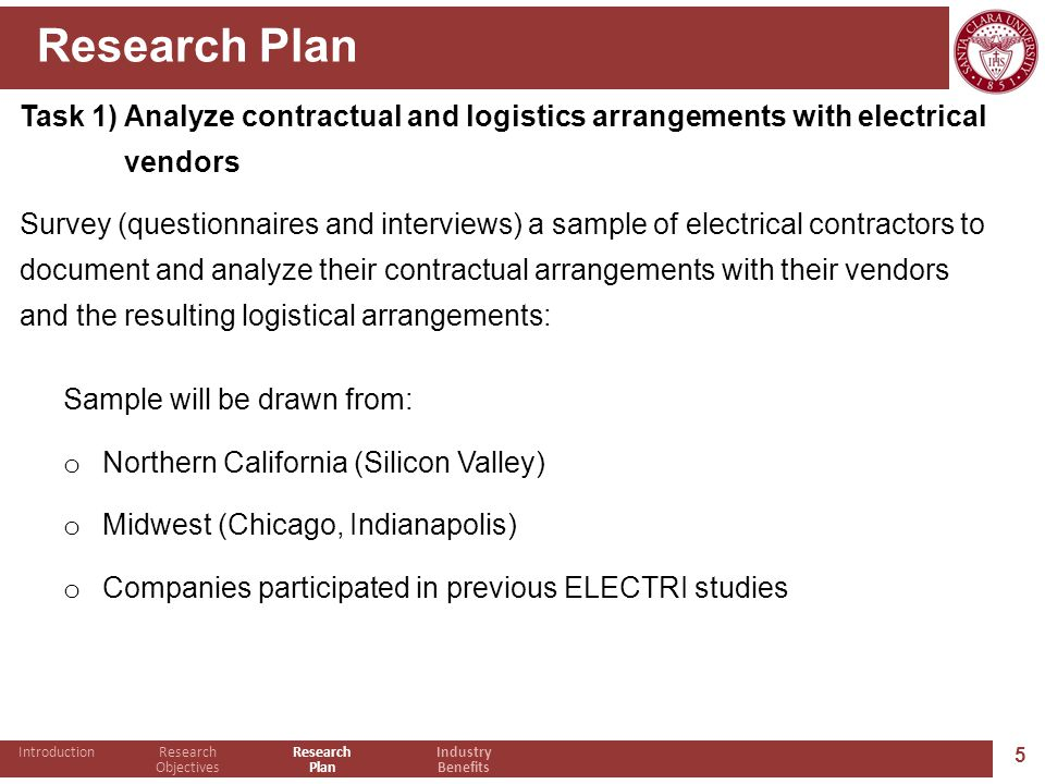 5 Research Plan Task 1) Analyze contractual and logistics arrangements with electrical vendors Survey (questionnaires and interviews) a sample of elec