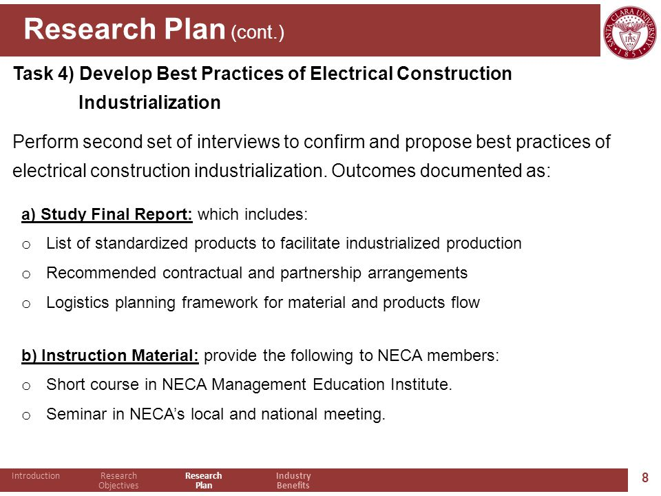 8 Research Plan (cont.) Task 4) Develop Best Practices of Electrical Construction Industrialization Perform second set of interviews to confirm and propose best practices of electrical construction industrialization.