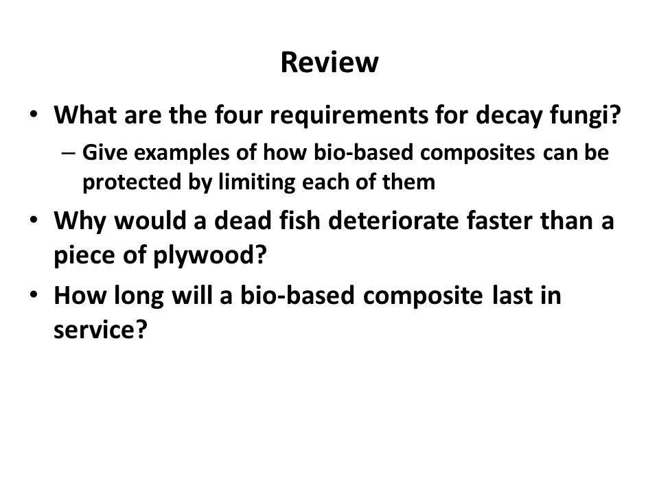 Review What are the four requirements for decay fungi.