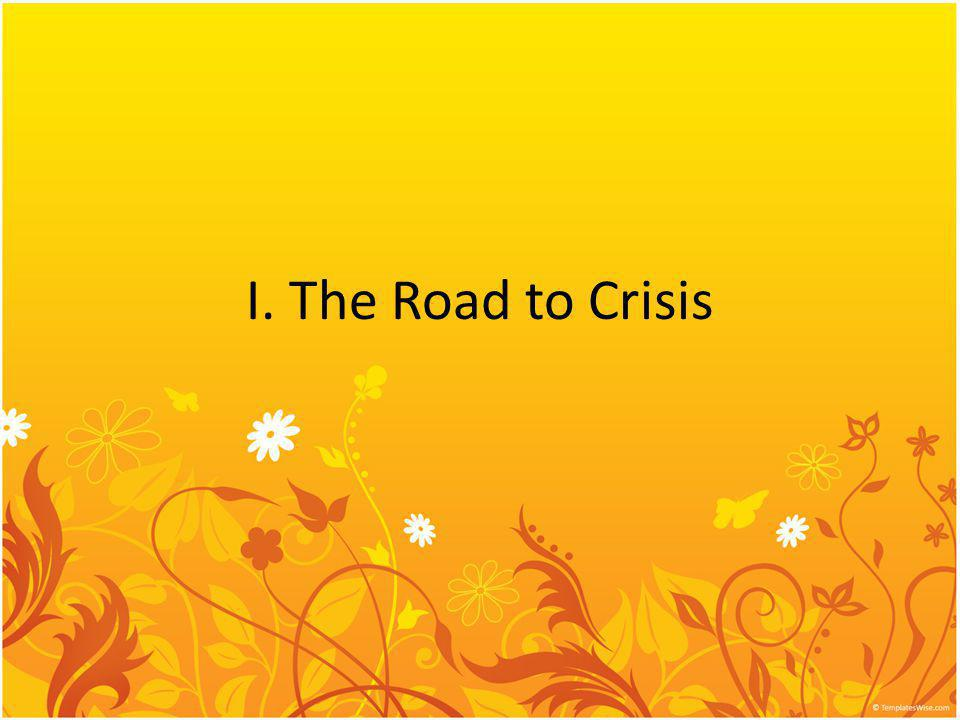 I. The Road to Crisis