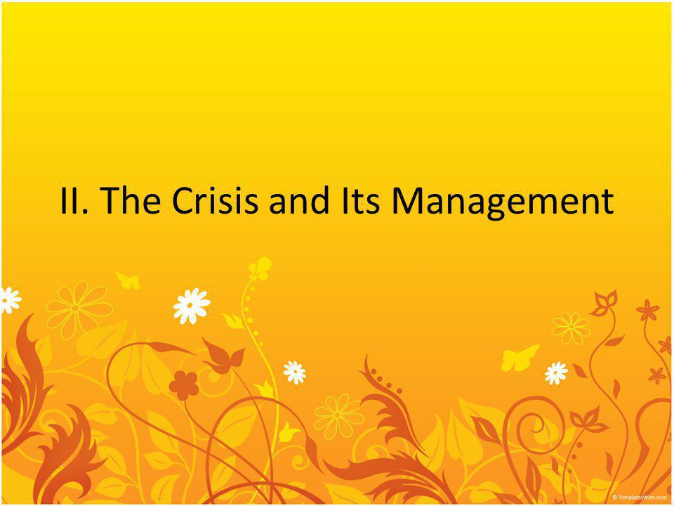 II. The Crisis and Its Management