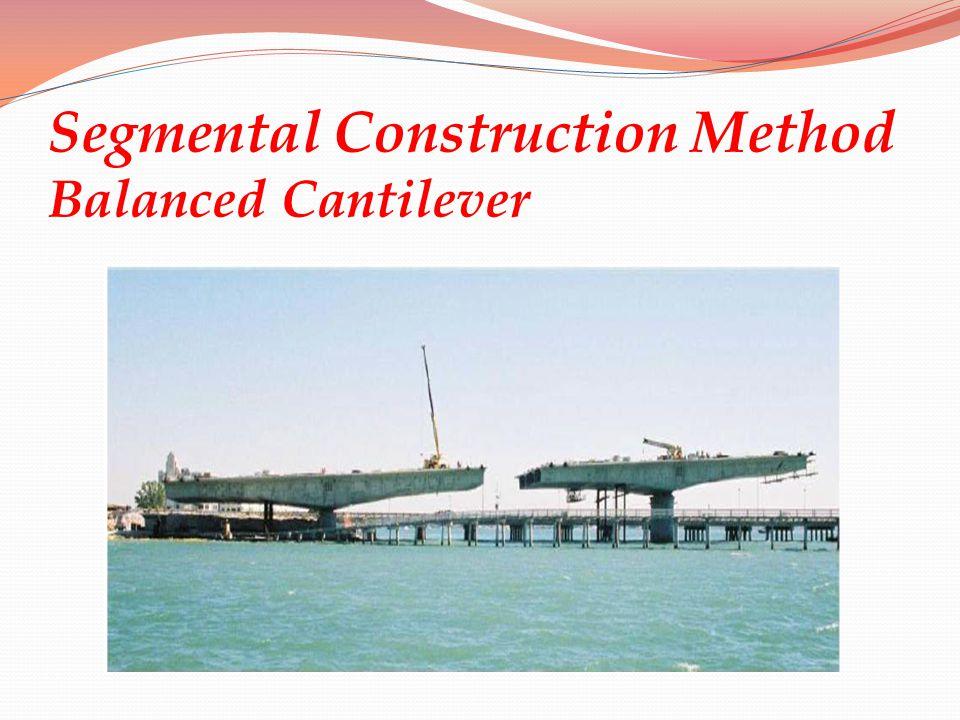 Segmental Construction Method Balanced Cantilever