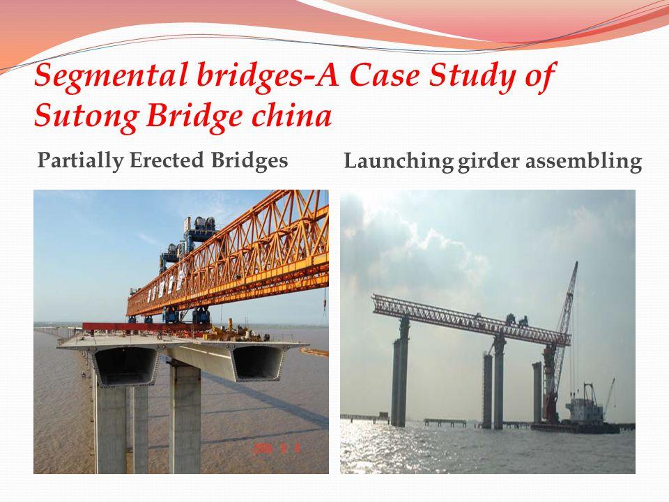 Segmental bridges-A Case Study of Sutong Bridge china Partially Erected Bridges Launching girder assembling