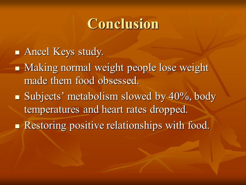 Conclusion Ancel Keys study. Ancel Keys study.