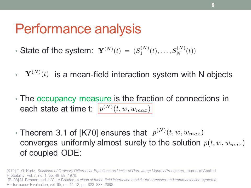 Performance analysis State of the system: is a mean-field interaction system with N objects The occupancy measure is the fraction of connections in ea