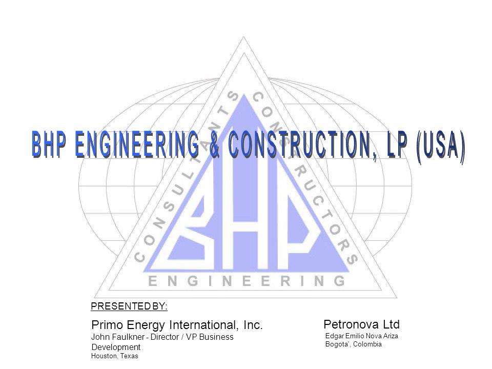Primo Energy International, Inc. John Faulkner - Director / VP Business Development Houston, Texas Petronova Ltd Edgar Emilio Nova Ariza Bogota', Colo