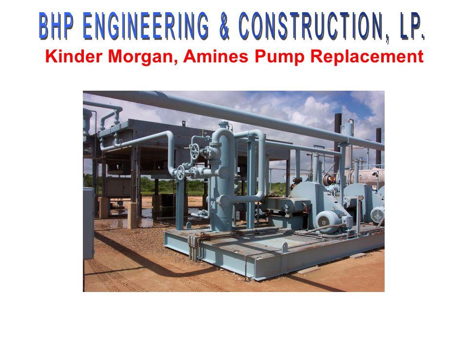Kinder Morgan, Amines Pump Replacement