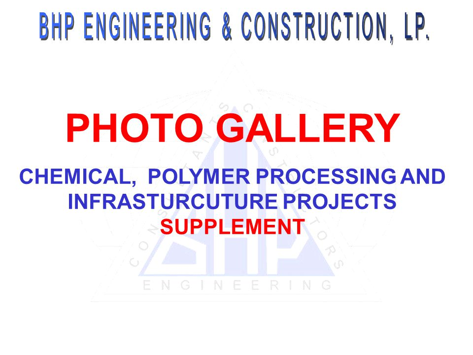 PHOTO GALLERY CHEMICAL, POLYMER PROCESSING AND INFRASTURCUTURE PROJECTS SUPPLEMENT