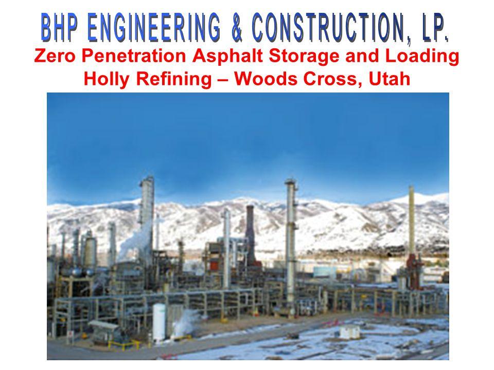 Zero Penetration Asphalt Storage and Loading Holly Refining – Woods Cross, Utah