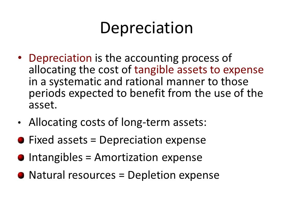 Depreciation Depreciation is the accounting process of allocating the cost of tangible assets to expense in a systematic and rational manner to those