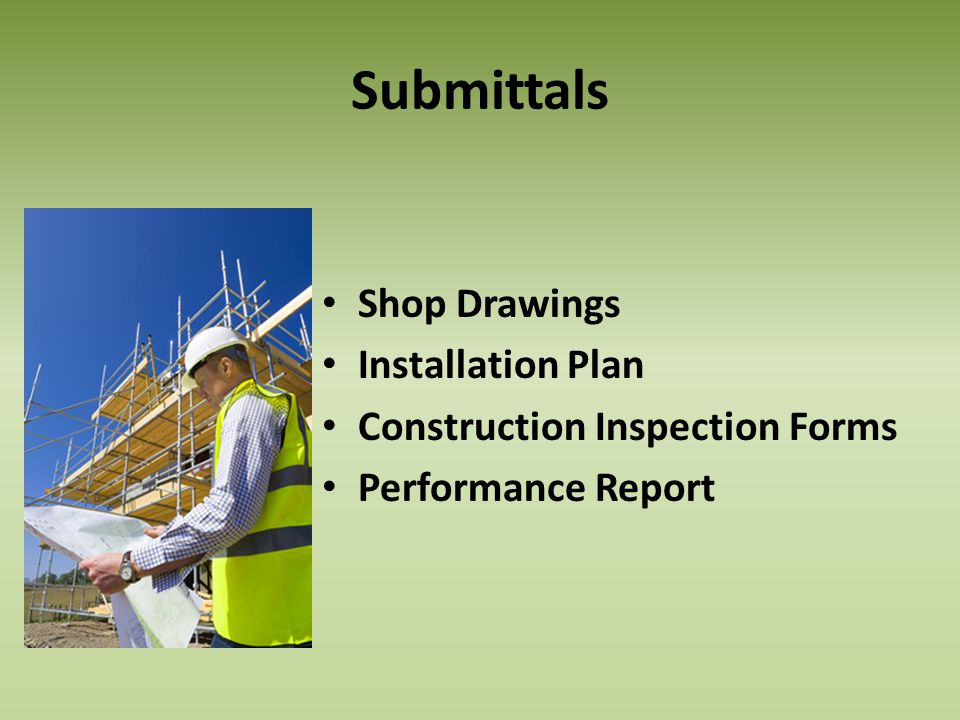 Submittals Shop Drawings Installation Plan Construction Inspection Forms Performance Report